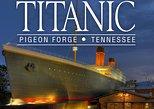 Titanic Museum Pigeon Forge Admission Ticket