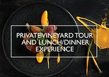 Private Vineyard Tour with a Lunch or Dinner Experience