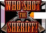 5:00 PM WHO SHOT THE SHERIFF