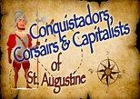 Conquistadors, Corsairs and Capitalists of St. Augustine - A walking tour