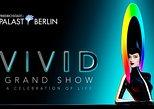 Friedrichstadt-Palast Berlin - VIVID Grand Show