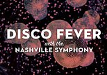 Disco Fever with the Nashville Symphony