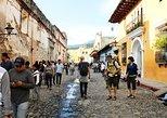 Antigua Guatemala , Day Tour from Guatemala City or ANTIGUA Guatemala .
