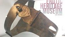 Admission to the Erotic Heritage Museum Las Vegas, Las Vegas, Museum Tickets & Passes