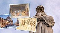 Leonardo Tour - The Last Supper & Codex Atlanticus, Milan, Cultural Tours