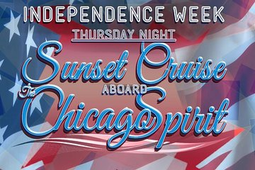 Independence Week: Thursday Night Sunset Cruise Aboard the Chicago Spirit