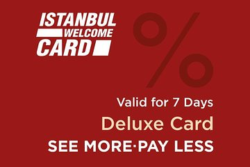 Istanbul Welcome Card Deluxe