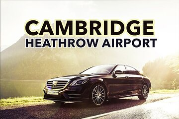 Cambridge to Heathrow Airport private transfers