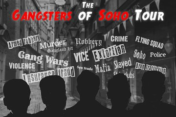 Gangster Tour of Soho