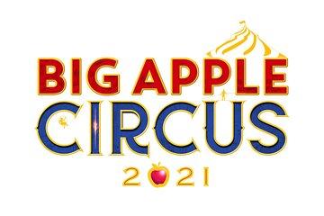Big Apple Circus- REIMAGINED • REINVENTED • REINVIGORATED