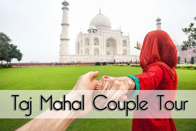 Exclusive Private Taj Mahal Tour For Couple-Tajmahal Day Tour