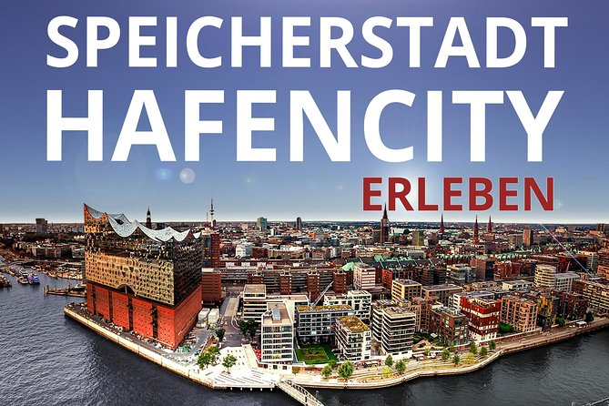 Experience the Speicherstadt and Hafencity