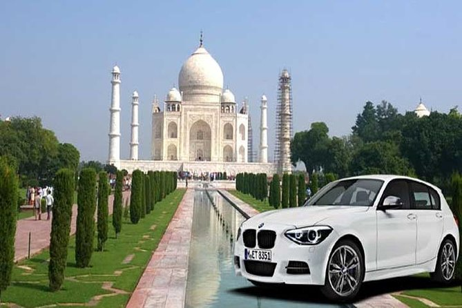 Day Trip to Taj Mahal from Delhi by Luxury Car (Audi - BMW - Mercedes)
