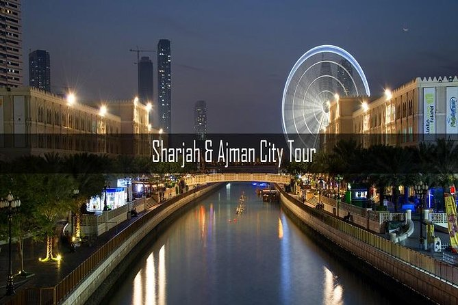 Sharjah and Ajman (Shore Excursions )