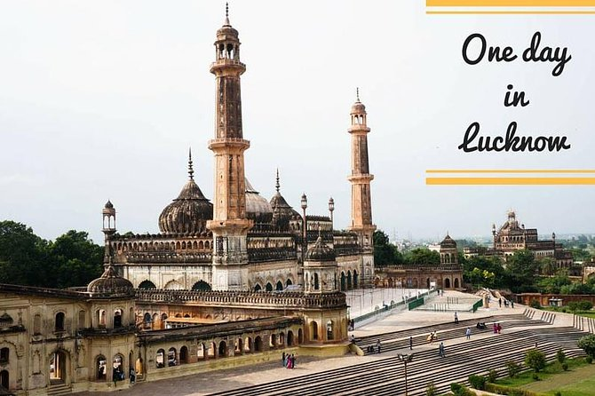 Lucknow In a Day Sightseeing Tour - 8 Hours