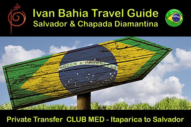 Private Transfer CLUB MED at ITAPARICA island to SALVADOR airport or hotel