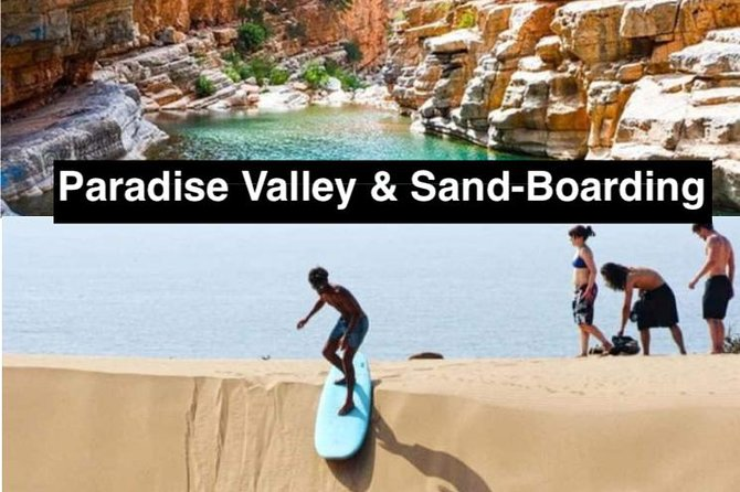 Agadir Trip to Paradise Valley & Sand-boarding (SandSurfing) With Lunch Included