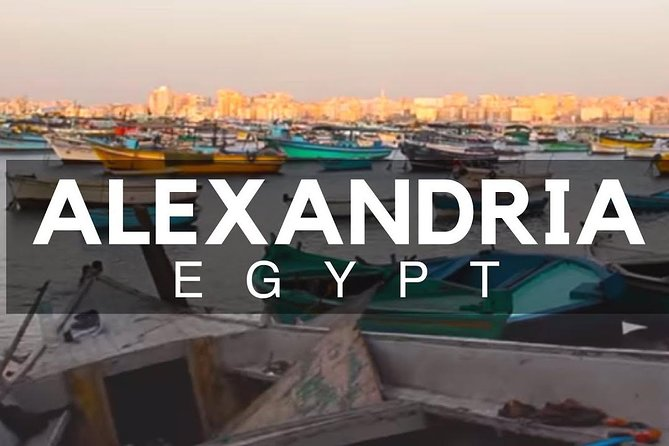 Private Full-Day Alexandria From Cairo