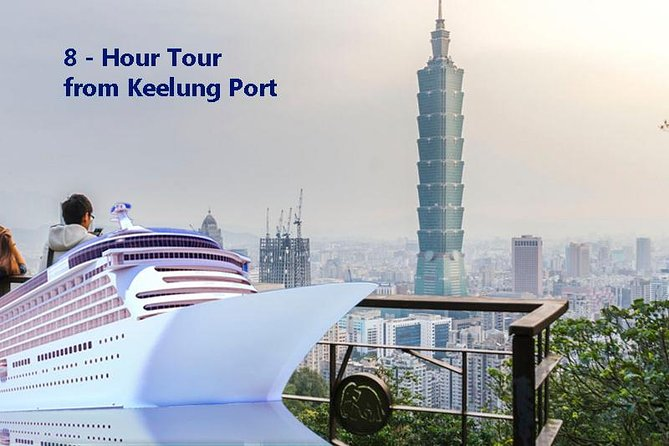 Keelung Shore Excursion Private Custom Taipei 8-Hour Tour English-Speaking Guide