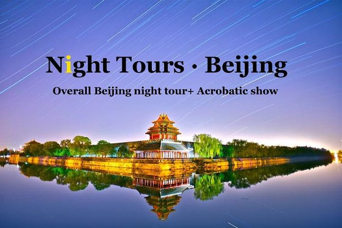 Amazing Overall Beijing Private Night tour including Chaoyang acrobatic show