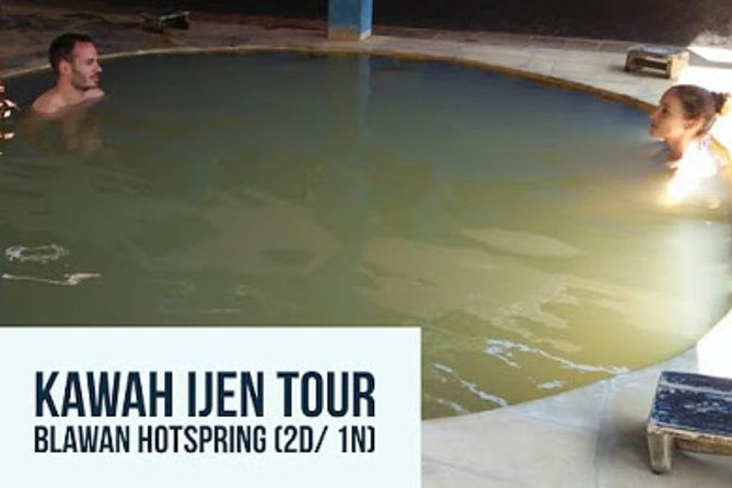 Kawah Ijen Tour With Blawan Hotspring