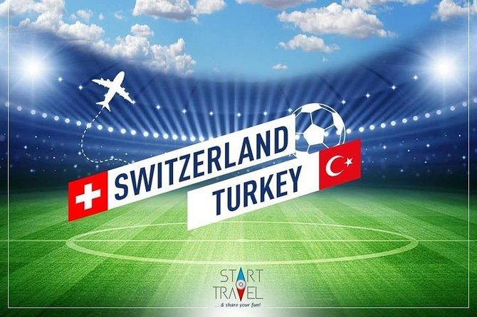 UEFA 2020 SWITZERLAND VS TURKEY 4 days tour