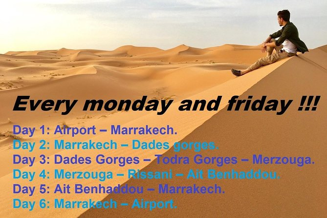 6-DAYS PASCKAGE tour from Marrakech to the Merzouga desert, all inclusive.