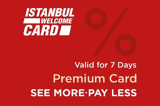 Istanbul Welcome Card Premium