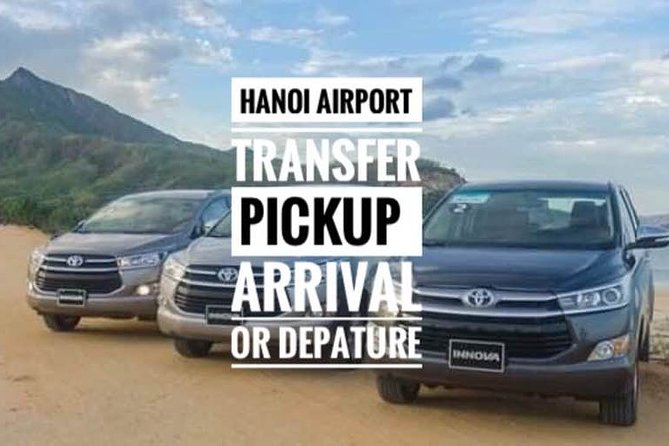 Hanoi Aiport Transfer Pickup: Arrival or Departure