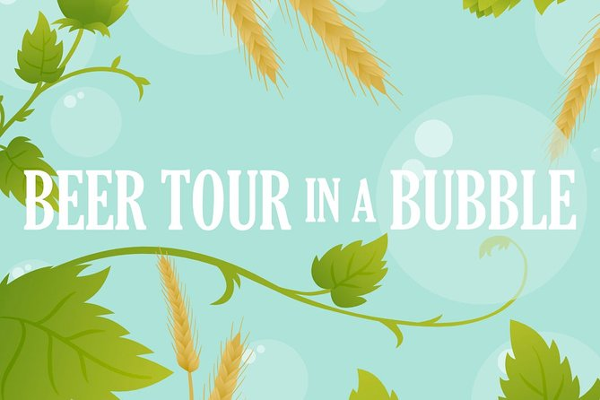 Beer tours in a Bubble for 2 people