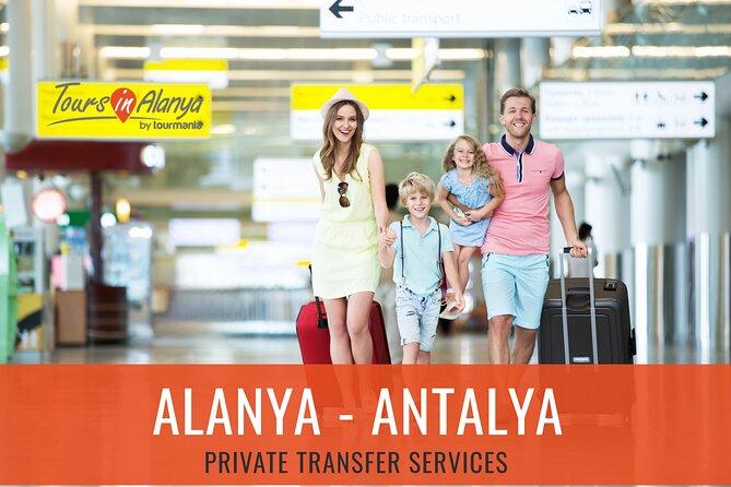 Alanya Resorts to Antalya Airport Private Transfer