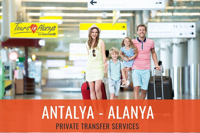Antalya Airport to Alanya Resorts Private Transfer