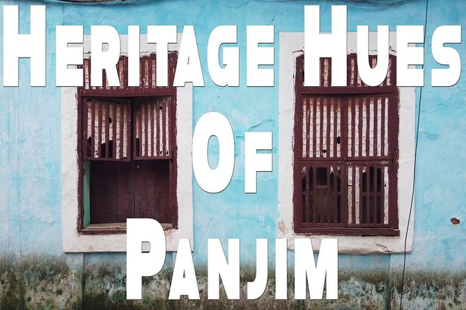 Heritage Hues of Panjim : Panjim Virtual Tour by Make It Happen