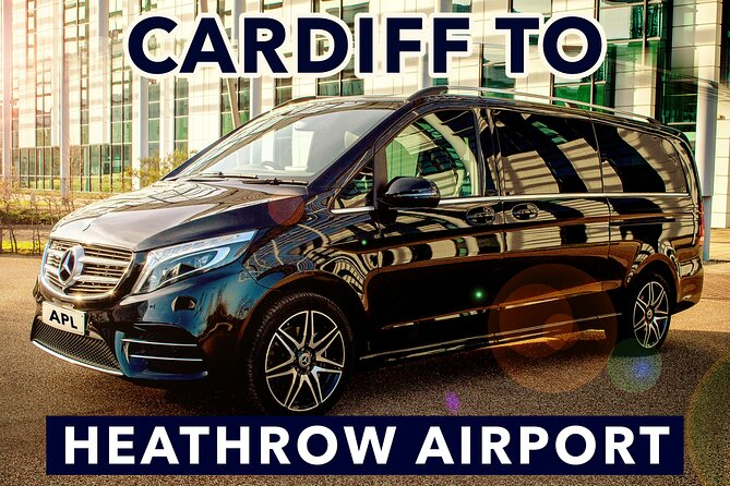 Cardiff to Heathrow Airport private taxi transfers