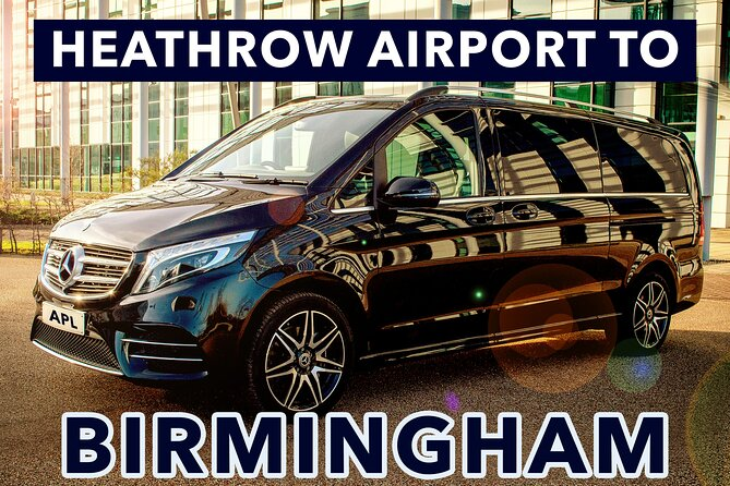 Heathrow Airport to Birmingham private taxi transfers