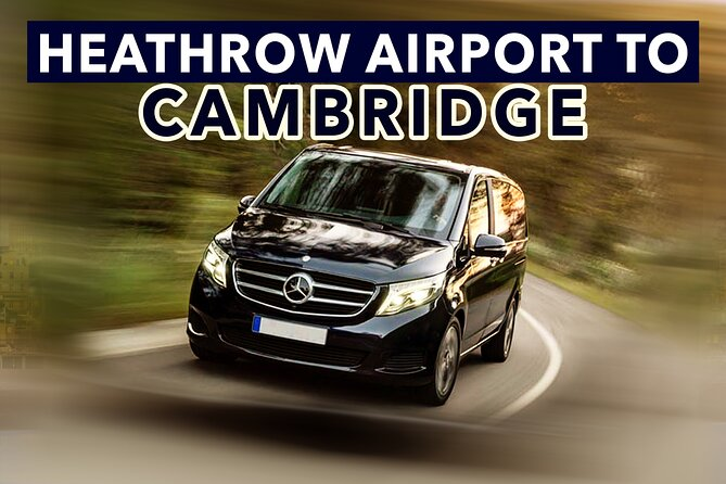 Heathrow Airport to Cambridge private taxi transfers