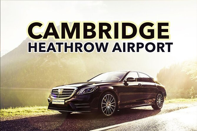 Cambridge to Heathrow Airport private transfers