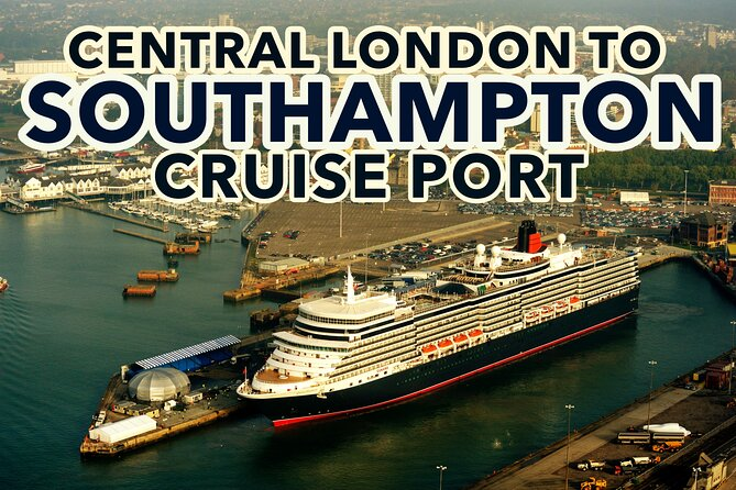 Central London to Southampton Cruise Port Private transfers