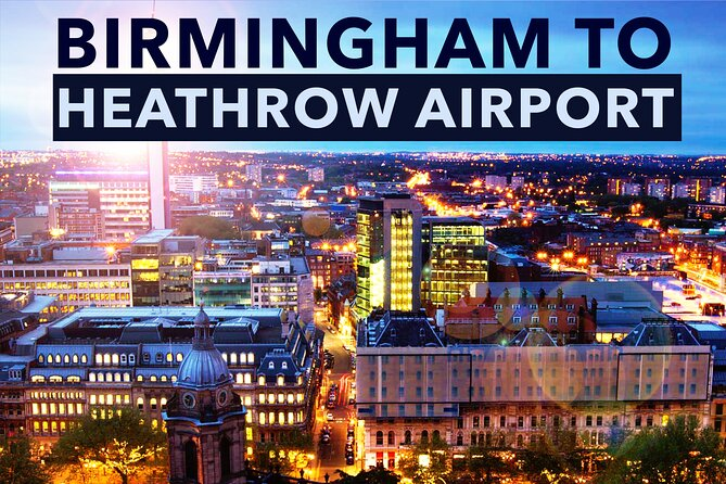 Birmingham to Heathrow Airport private taxi transfers
