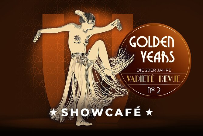 Golden Years ShowCafé - The 20s Variety Revue No.