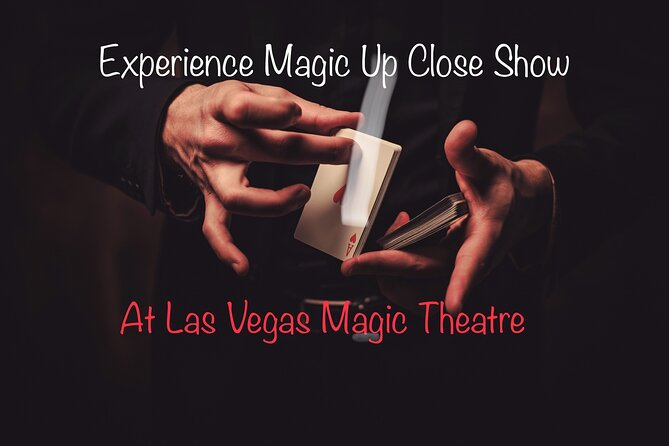 Skip-The-Line Ticket to Experience Magic Up Close Show