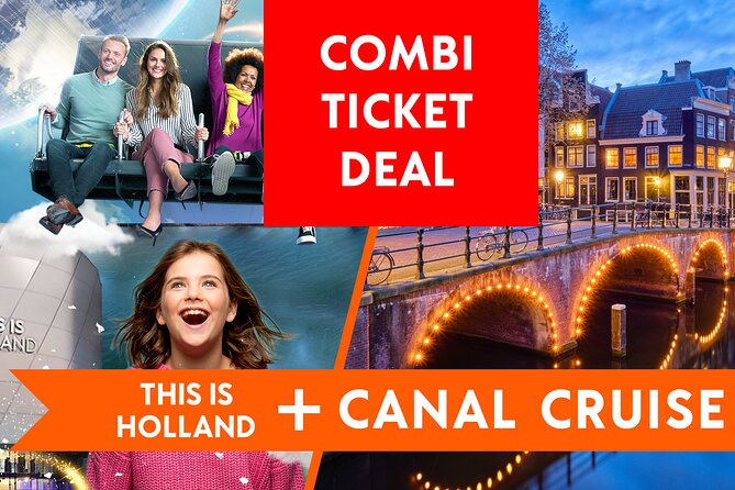 Combiticket to Canal Cruise and THIS IS HOLLAND