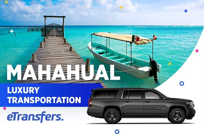 Mahahual Luxury Transportation From-To Cancun Airport